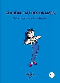 Claudia fait des drames: Claudia et moi - 15 par Claudia Larochelle