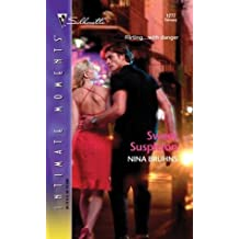 Sweet Suspicion (Silhouette Intimate Moments No. 1277) by Nina Bruhns (2004-02-01)