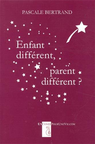 Enfant différent, parent différent ?