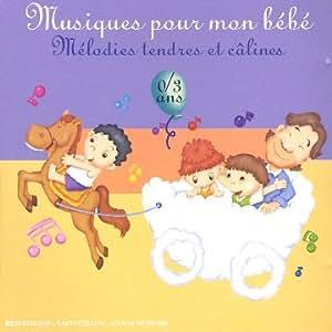 Musique Pour mon Bébé : mélodies tendres et calines