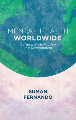 [Mental Health Worldwide: Culture, Globalization and Development] (By: Suman Fernando) [published: April, 2014]