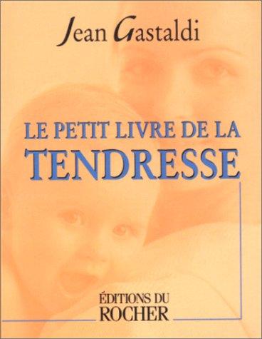 Le Petit Livre de la tendresse