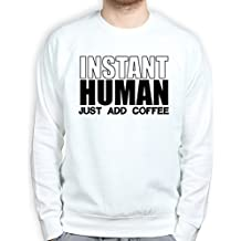 Instant Human Coffee Funny Sweatshirt