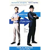 Catch Me If You Can: The True Story Of A Real Fake