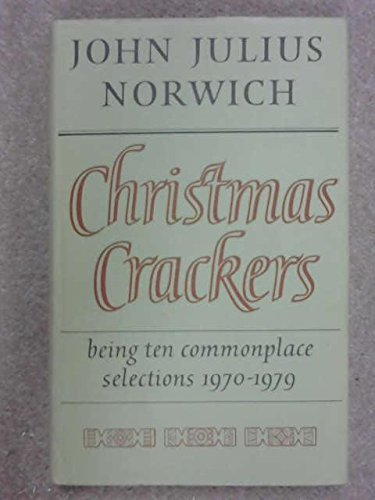 Christmas Crackers: Being Ten Commonplace Selections, 1970-79 by (1980-11-20)