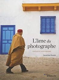 L'âme du photographe : Édition 10e anniversaire par David DuChemin