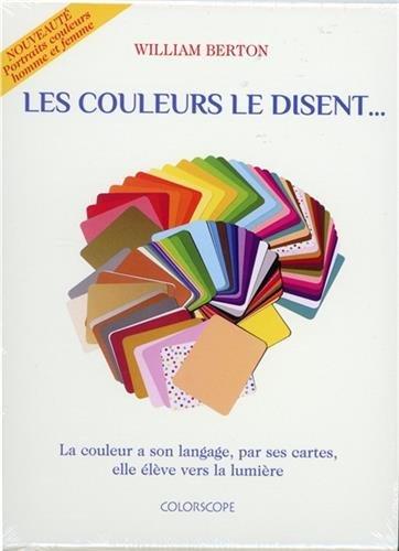 Les couleurs le disent... - La couleur a son langage, par ses cartes, elle élève vers la lumière