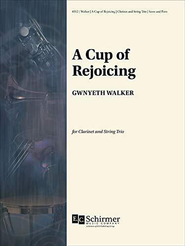 Gwyneth Walker-A Cup of Rejoicing-Clarinet and String Trio-SET