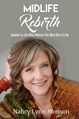 Midlife Rebirth: AwakenToThe Wise Woman You Were Born to Be (English Edition)