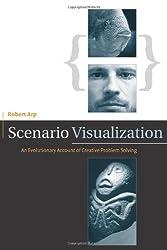 Scenario Visualization: An Evolutionary Account of Creative Problem Solving (Bradford Books)
