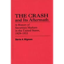 Crash and Its Aftermath: A History of Securities Markets in the United States, 1929-1933