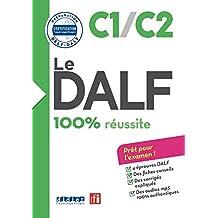 Le DALF - 100% réussite - C1 - C2 - Livre - version numérique epub (DALF C1 C2) (French Edition)