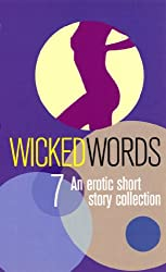 Wicked Words 7: An Erotic Short Story Collection: v. 7