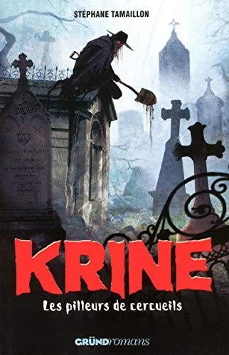 Krine T.1 - Les Pilleurs de cercueils par Stéphane TAMAILLON