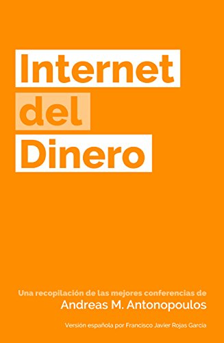 Internet del Dinero (The Internet of Money nº 1) de [Antonopoulos, Andreas M.]