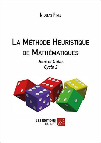 La Methode Heuristique de Mathematiques - Jeux et Outils Cycle 2 par Nicolas Pinel