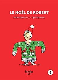 Robert et moi, tome 6 : Le Noël de Robert par Robert Soulières