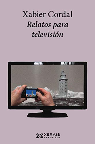 Relatos para televisión (Edición Literaria - Narrativa E-Book) (Galician Edition)
