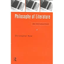 [Philosophy of Literature: An Introduction] (By: Christopher New) [published: April, 1999]
