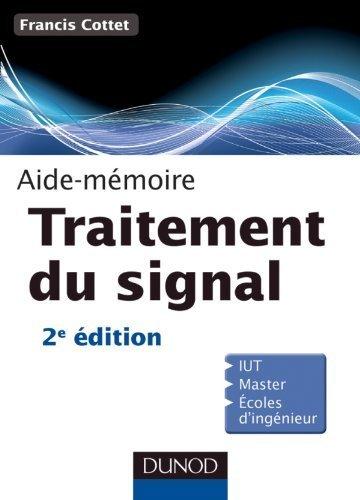 Aide-Mémoire de traitement du signal - 2e édition de Francis Cottet (24 août 2011) Broché