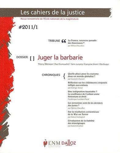 Les Cahiers de la Justice, N 1/2011 : Juger la barbarie