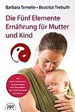 Die Fünf Elemente Ernährung für Mutter und Kind (Amazon.de)