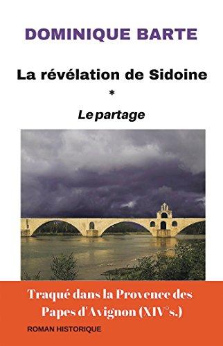 La révélation de Sidoine : Le Partage par Dominique Barte