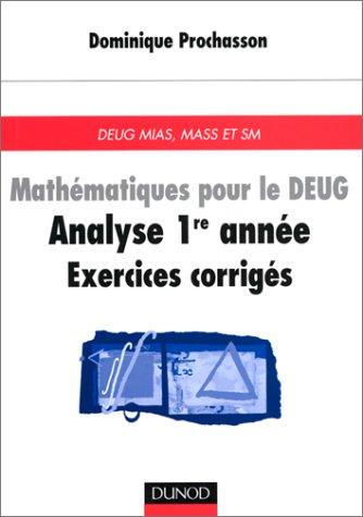 Mathématiques pour le DEUG : Analyse, 1ère année, exercices corrigés