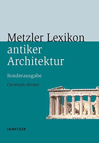 Metzler Lexikon antiker Architektur: Sachen und Begriffe (German ...