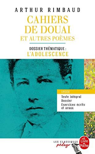 Cahiers de Douai et autres poèmes (Edition pédagogique): Dossier thématique : L'Adolescence par Arthur Rimbaud