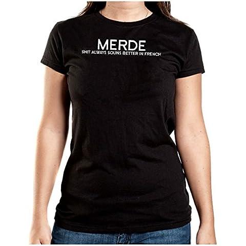 Merde - Shit Always Sounds Better... T-Shirt