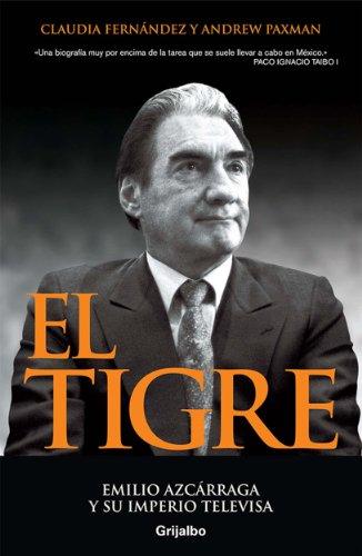 El tigre: Emilio Azcárraga y su imperio Televisa