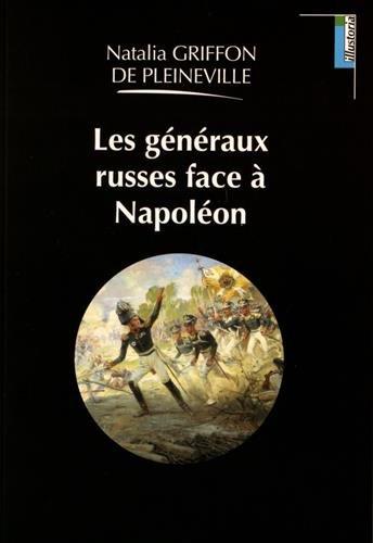 Les généraux russes face à Napoléon par Natalia Griffon de Pleineville