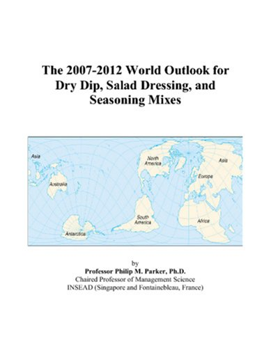 The 2007-2012 World Outlook for Dry Dip, Salad Dressing, and Seasoning Mixes