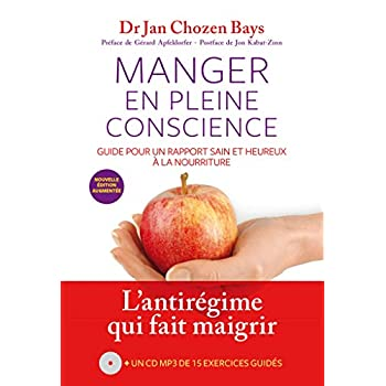Manger en pleine conscience + CD (nouvelle édition)