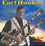 Songtexte von Earl Hooker - The Moon Is Rising