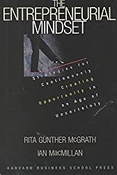 [(The Entrepreneurial Mindset : Strategies for Continuously Creating Opportunity in an Age of Uncertainty)] [By (author) Rita Gunther McGrath ] published on (August, 2000)