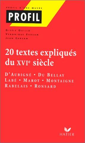 Profil d'une oeuvre : 20 textes expliqués du XVIe siècle