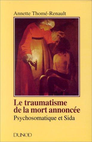 LE TRAUMATISME DE LA MORT ANNONCEE. Psychosomatique et Sida