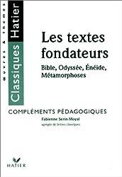 Les Textes fondateurs : la Bible, L'énéide, les Métamorphoses. Livre du professeur