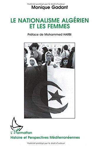Le nationalisme algérien et les femmes (Histoire et perspectives méditerranéennes) par Monique Gadant