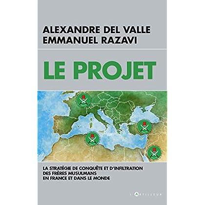 Le Projet: La stratégie de conquête et d'infiltration des frères musulmans en France et dans le monde