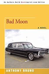 BAD MOON by Anthony Bruno (2008-05-23)