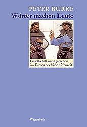 Wörter machen Leute: Gesellschaft und Sprachen im Europa der frühen Neuzeit (Sachbuch)