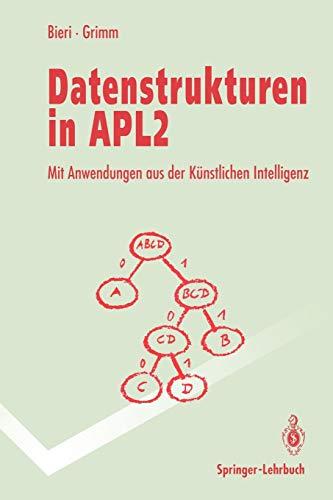 Datenstrukturen in APL2: Mit Anwendungen aus der künstlichen Intelligenz (Springer-Lehrbuch) (Modellierung Von Bäumen)