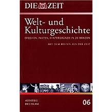 Die ZEIT. Welt- und Kulturgeschichte, Bd.6 : Aufstieg des Islam