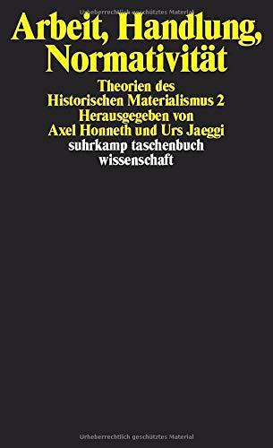 Arbeit, Handlung, Normativität: Theorien des Historischen Materialismus 2 (suhrkamp taschenbuch wissenschaft)