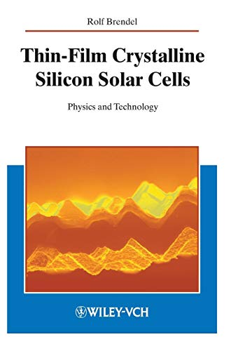 Thin-Film Crystalline Silicon Solar Cells: Physics and Technology: Physics and Technolocy