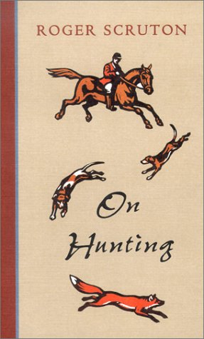 On Hunting por Roger Scruton