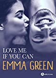 Love me if you can: L'intégrale